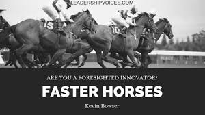 henry ford quotes faster horse.  Faster Faster Horses There Is A Great Quote From Automobile Industrialist Henry  Ford That Has Been On My Mind Lately It Deals With Leadership Trait  Throughout Ford Quotes Horse F