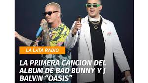 La primera cancion del album de Bad Bunny y J Balvin Oasis - YouTube