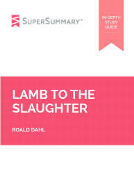 lamb to the slaughter summary supersummary lamb to the slaughter