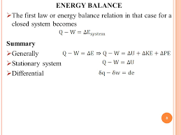 energy balance the first law or energy balance relation in that case for a closed system