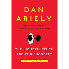 the honest truth about dishonesty how we lie to everyone the honest truth about dishonesty how we lie to everyone especially ourselves by dan ariely