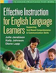 Amazon | Effective Instruction for English Language Learners: Supporting  Text-Based Comprehension and Communication Skills (Teaching Practices That  Work) | Jacobson, Julie, Johnson, Kelly, Lapp, Diane | Words & Language