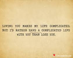 Complicated Love Quotes Unique Loving You Makes My Life Complicated LikeLoveQuotes