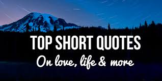 Best Short Quotes Ever Gorgeous Best 48 Short Quotes Inspirational Funny On Love Life