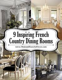 Inspiring French Country Dining Rooms Maison Blanche Decor - Country dining rooms