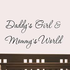 Daddy's Little Girl Quotes Inspiration Daddy's Girl Mummy's World Wall Decal Quotes Girls Room Wall Sticker