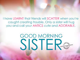 Sister Good Morning Quotes Best of Best Good Morning Quotes To My Sister Good Morning Wishes For Sister