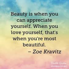Quotes To Appreciate Beauty