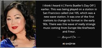 Ferris Bueller Quotes Fascinating Margaret Cho Quote I Think I Heard It [ Ferris Bueller's Day Off