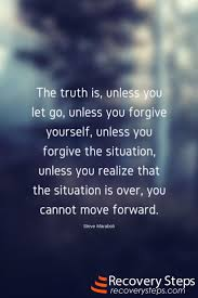 Forgive Yourself Quotes Magnificent Inspirational Quotes The Truth Is Unless You Let Go Unless You