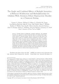 the single and combined effects of multiple intensities of  the single and combined effects of multiple intensities of behavior modification and methylphenidate for children attention deficit hyperactivity