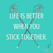 Life Is Better When We 'stick' Together Lax Quote Lacrosse Love Simple Lacrosse Quotes