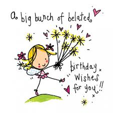 Image result for belated birthday friend