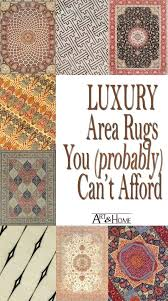 luxury area rugs you probably cant afford art home decor blog luxury area rugs luxury wool