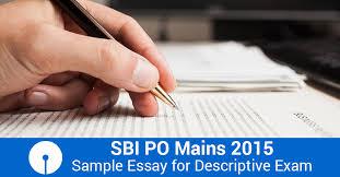 po mains sample essay for descriptive exam sbi po mains 2015 sample essay for descriptive exam