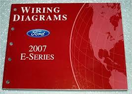 2007 ford e series van wiring diagrams e150 e250 e250 e450 e550 2007 ford e series van wiring diagrams e150 e250 e250 e450 e550 ford motor company amazon com books