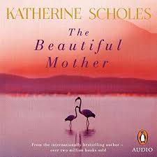 The Beautiful Mother by Katherine Scholes | Audiobook | Audible.com