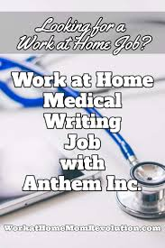 home based medical writing job anthem inc  anthem is seeking a home based medical writer in the u s hours are monday to