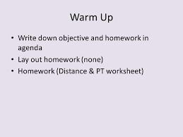 warm up write down objective and homework in agenda lay out homework kuta inequalities