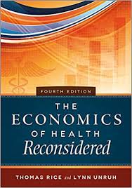 The Economics of Health Reconsidered, Fourth Edition (AUPHA/HAP Book):  Rice, Thomas: 9781567937237: Amazon.com: Books