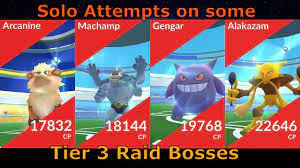 Solo Attempts on some Tier 3 Pokemon Raid Bosses (Arcanine, Machamp,  Gengar, Alakazam) - YouTube