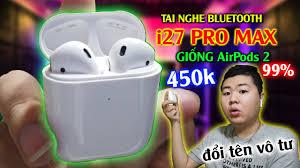 Đập hộp tai nghe bluetooth I27 PRO MAX mua trên SHOPEE, LAZADA 450k - trông  như AirPods 2 - YouTube