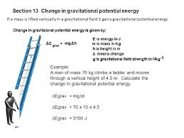 section 13 change in gravitational potential energy example a man of mass 70 kg climbs