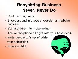 What To Do When Your Babysitting Babysitting Basics Ppt Download