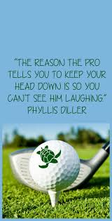 Golf And Life Quotes Amazing Phyllis Diller Golf Quote Waterfront Properties Golf Blog