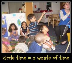 small group activities and hands on learning are far more effective than circle time