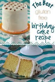 Gluten Free Birthday Cake Recipe Moist Never Gritty Thnx To Gfjules