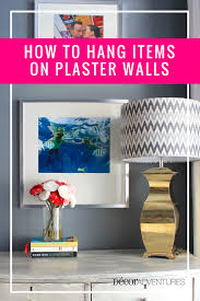 how to hang items on plaster walls easily with these simple instructions