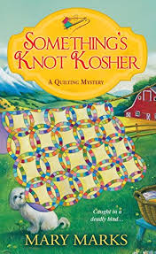 Mary Marks | Cozy Mystery List & Something's Knot Kosher (A Quilting Mystery Book 4) Adamdwight.com