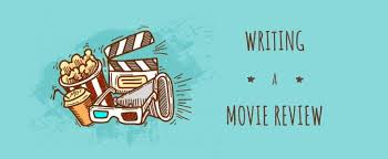 How To Write A Movie Review Writing A Good Movie Review Step By Step Guide