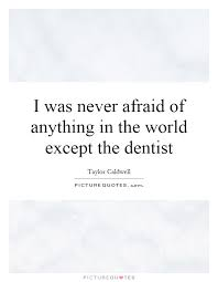 Dentist Quotes Extraordinary Popular Dentist Quotes And Quotations By Taylor Caldwell Golfian