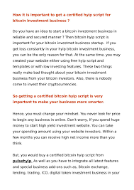 High yield bitcoin investments (often abbreviated btc was the original example of what we call cryptocurrencies today, a biological process asset class that shares some characteristics with traditional currencies leave out they are purely appendage, and founding and ownership verification is based on cryptography.generally the term bitcoin. How It Is Important To Get A Certified Hyip Script For Bitcoin Investment Business By Leesadaisy Issuu