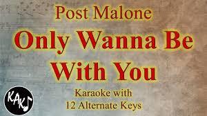 Only Wanna Be With You Karaoke Post Malone (Pokémon) Instrumental Lower  Higher Female Original Key - YouTube
