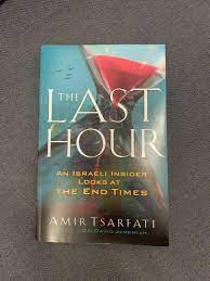 The Last Hour by Amir Tsarfati, Books & Stationery, Non-Fiction on Carousell