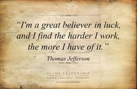 Quote Of The Week For Work Impressive Thomas Jefferson's Week AL Inspiring Quote On Luck And Hard Work