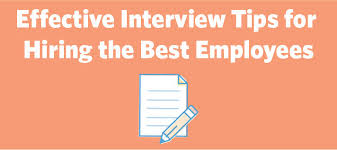 Interview Tips Effective Interview Tips For Hiring The Best Employees Constant