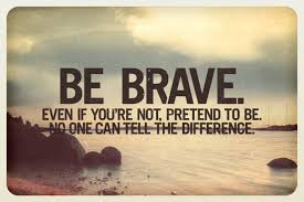 Brave Quotes Amazing Best 48 Quotes About Being BravePick The Brain Motivation And Self