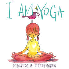 i am yoga book cover by susan verde art by peter h reynolds