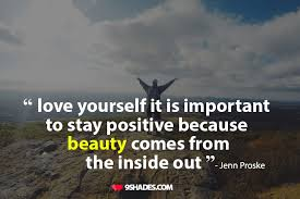 Long Inspirational Quotes About Being Yourself Best of Love Yourself It Is Important To Stay Positive Because Beauty Comes