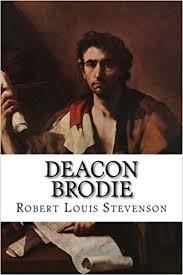 Resultado de imagen de Deacon Brodie Robert Louis Stevenson