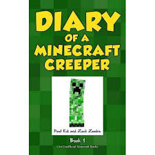 Diary Of A Minecraft Creeper Book 1 - By <b>Pixel Kid</b> & <b>Zack Zombie</b> ...