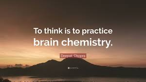 Deepak Chopra To Think Is To Practice Do You Love Quotes