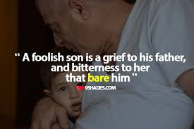 A Foolish Son Is A Grief To His Father And Bitterness To Her That Inspiration Father Loves Son Quote Download