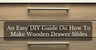 an easy diy guide on how to make wooden drawer slides victorcrafter com