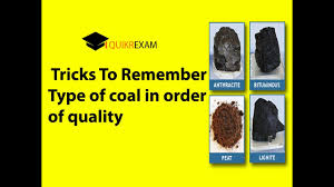 Tricks To Remember Type Of Coal In Order Of Quality