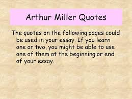 the crucible arthur miller ppt  arthur miller quotes
